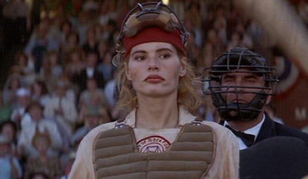 Geena Davis as Dottie Henson in A League of Their Own